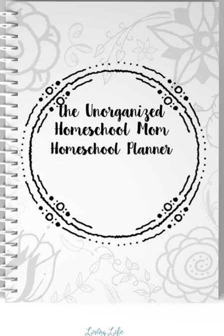 The Unorganized Homeschool Mom Homeschool Planner